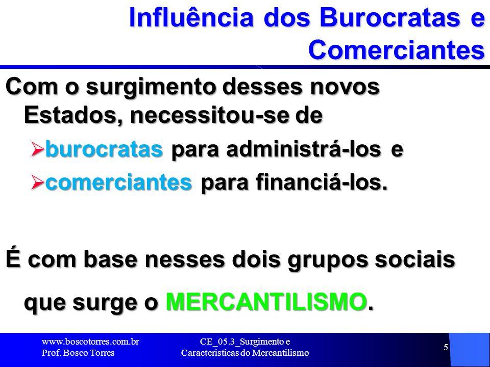 Influência dos Burocratas e Comerciantes