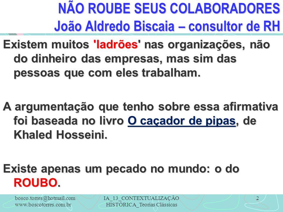 NÃO ROUBE SEUS COLABORADORES João Aldredo Biscaia – consultor de RH