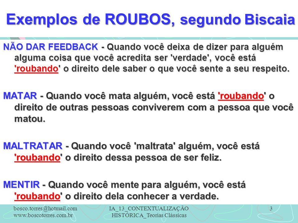 Exemplos de ROUBOS, segundo Biscaia