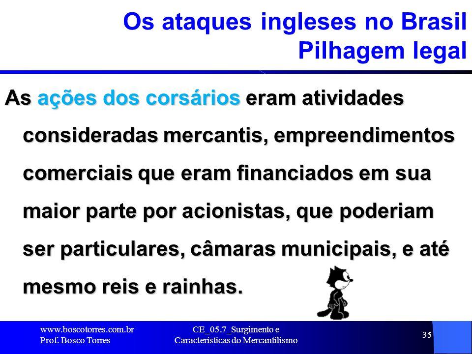 Os ataques ingleses no Brasil Pilhagem legal