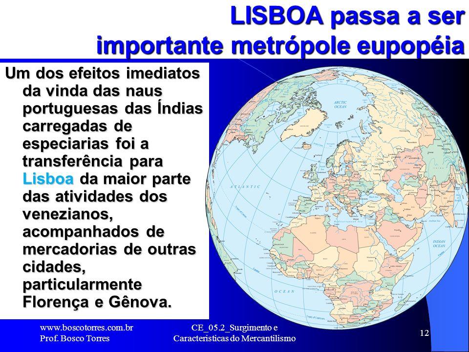 LISBOA passa a ser importante metrópole eupopéia