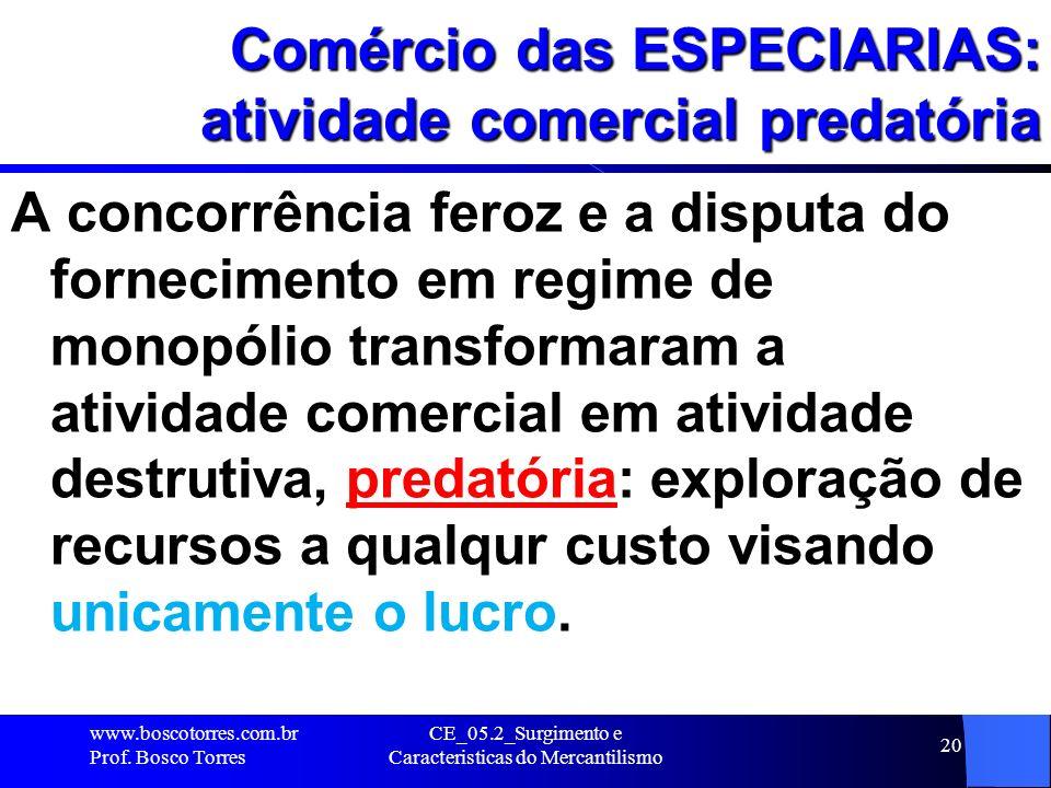 Comércio das ESPECIARIAS: atividade comercial predatória