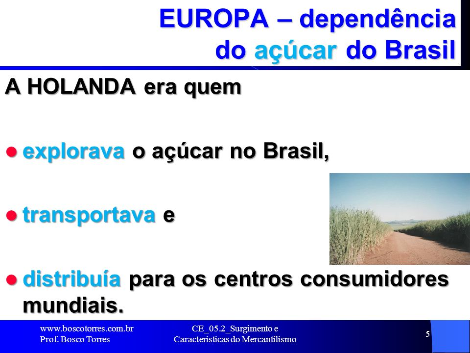 EUROPA – dependência do açúcar do Brasil