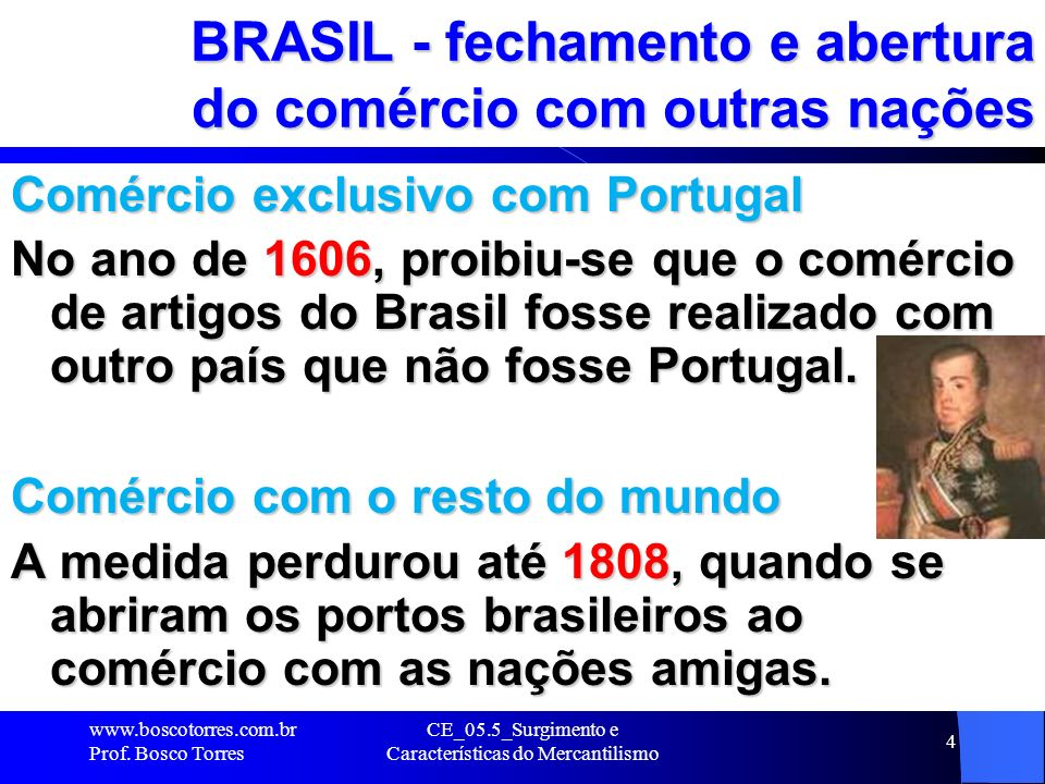 BRASIL - fechamento e abertura do comércio com outras nações