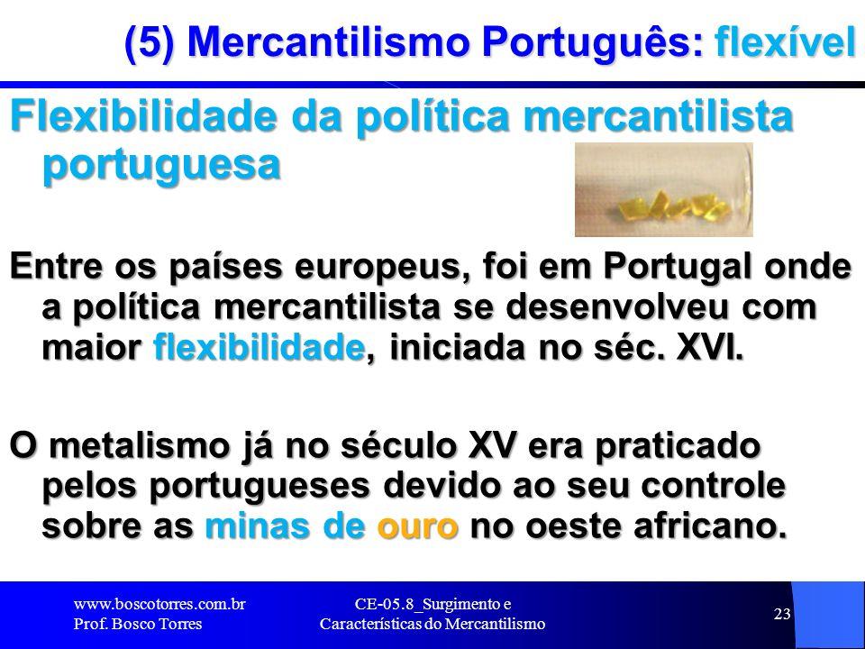 (5) Mercantilismo Português: flexível