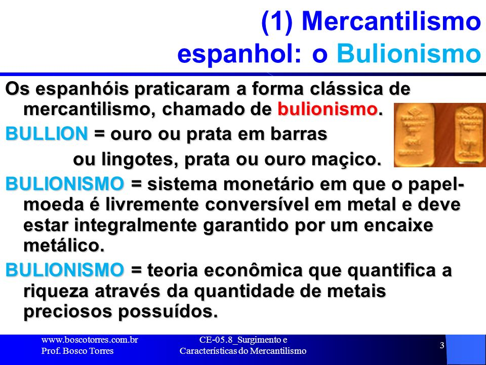 (1) Mercantilismo espanhol: o Bulionismo