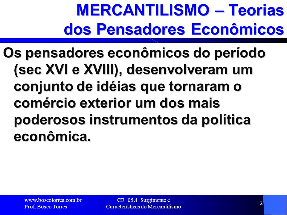 MERCANTILISMO – Teorias dos Pensadores Econômicos