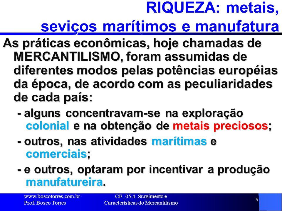 RIQUEZA: metais, seviços marítimos e manufatura