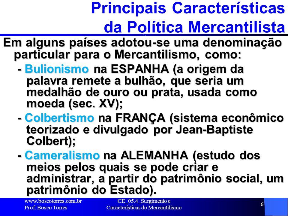 Principais Características da Política Mercantilista