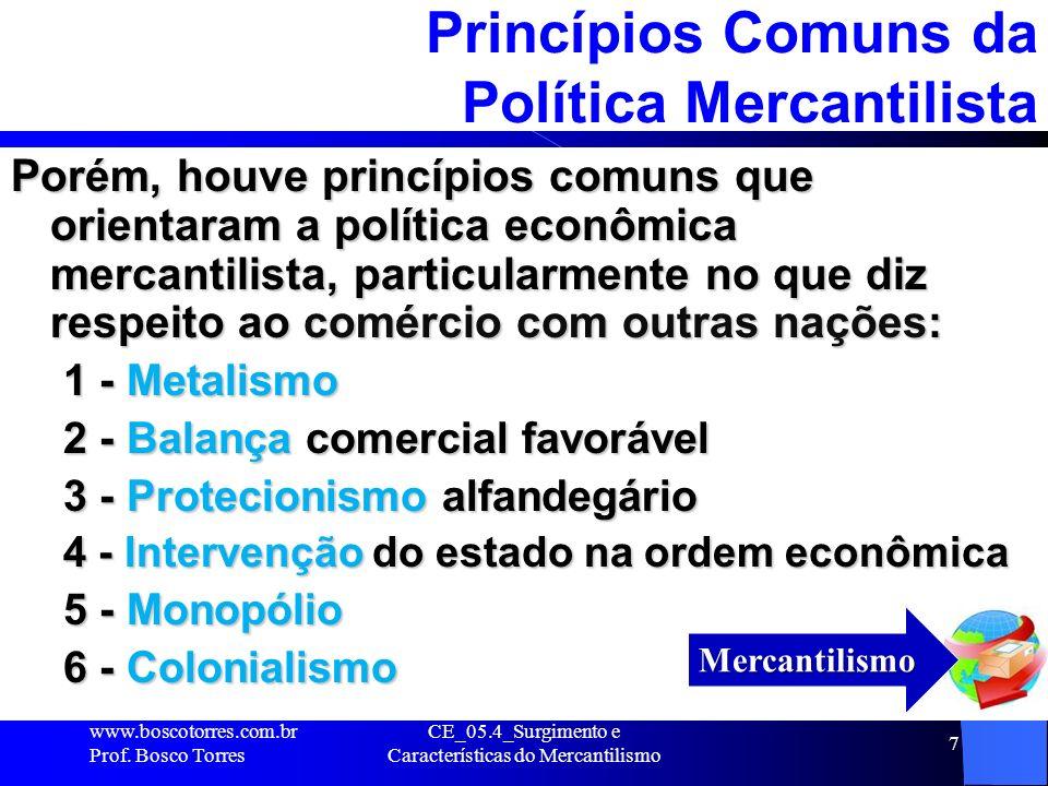 Princípios Comuns da Política Mercantilista