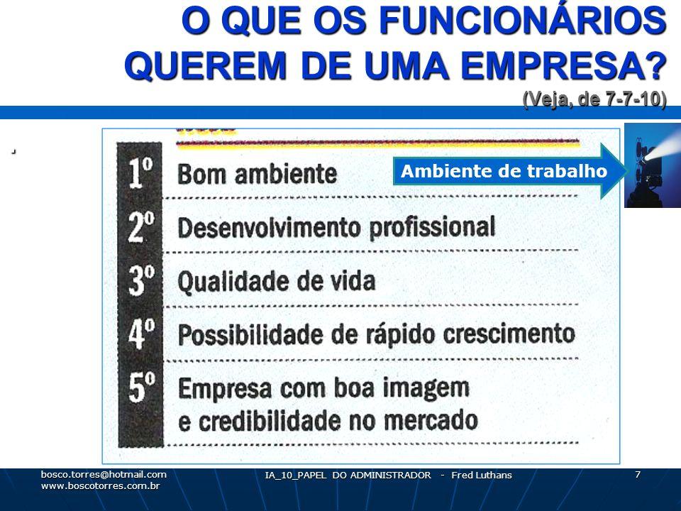 O QUE OS FUNCIONÁRIOS QUEREM DE UMA EMPRESA (Veja, de 7-7-10)