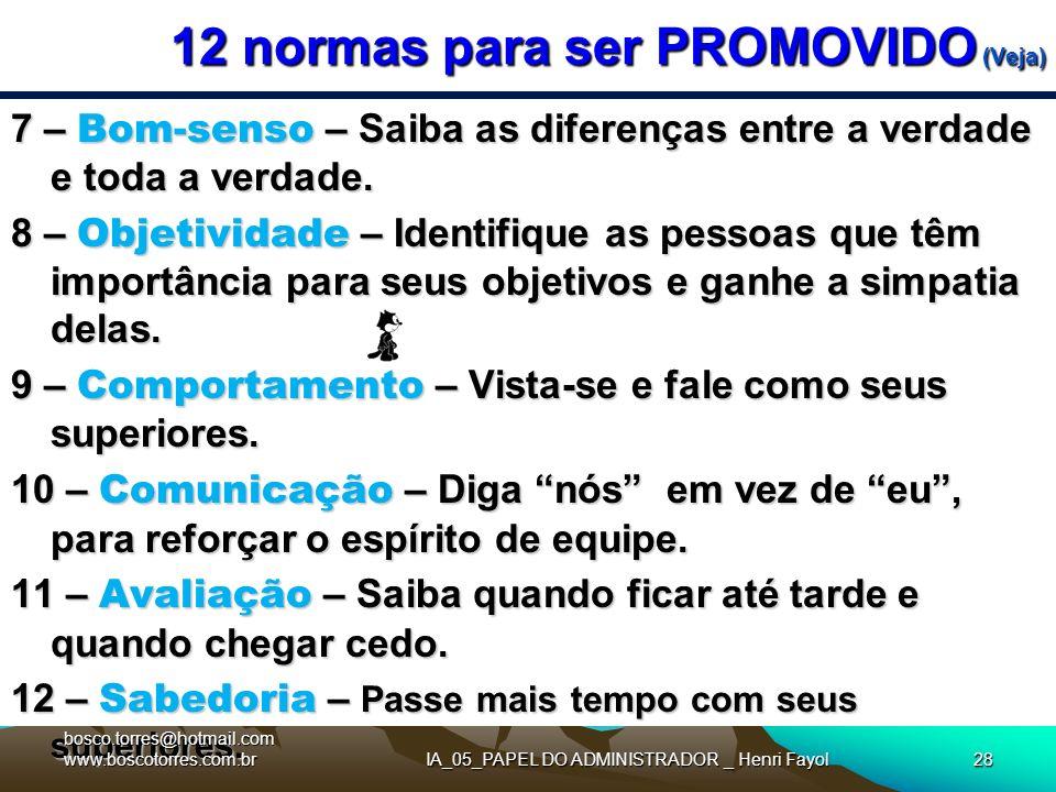 12 normas para ser PROMOVIDO (Veja)