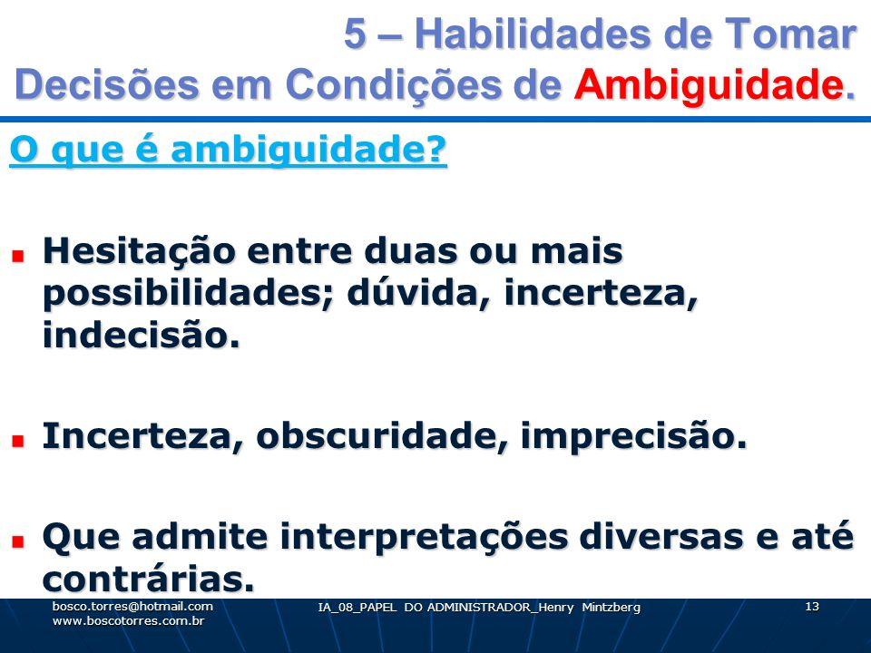 5 – Habilidades de Tomar Decisões em Condições de Ambiguidade.