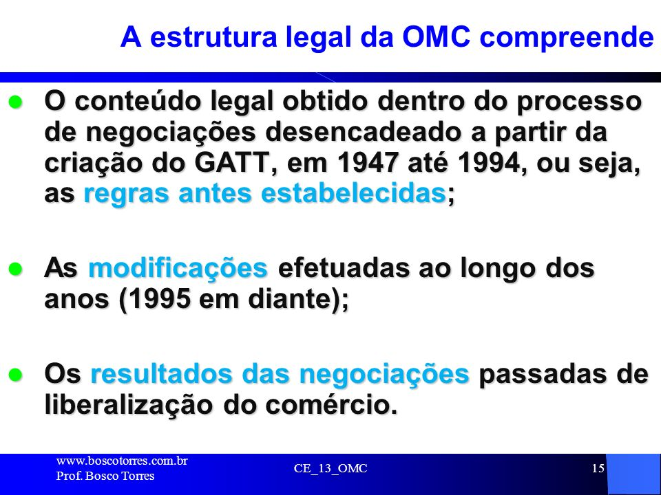 A estrutura legal da OMC compreende