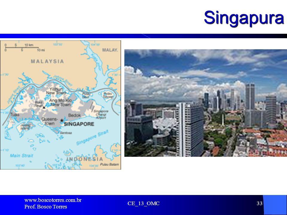 Singapura .. www.boscotorres.com.br Prof. Bosco Torres CE_13_OMC