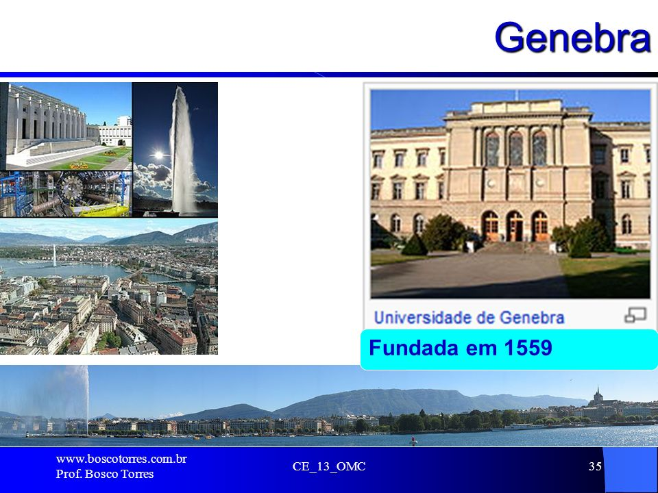 Genebra . Fundada em 1559 www.boscotorres.com.br Prof. Bosco Torres