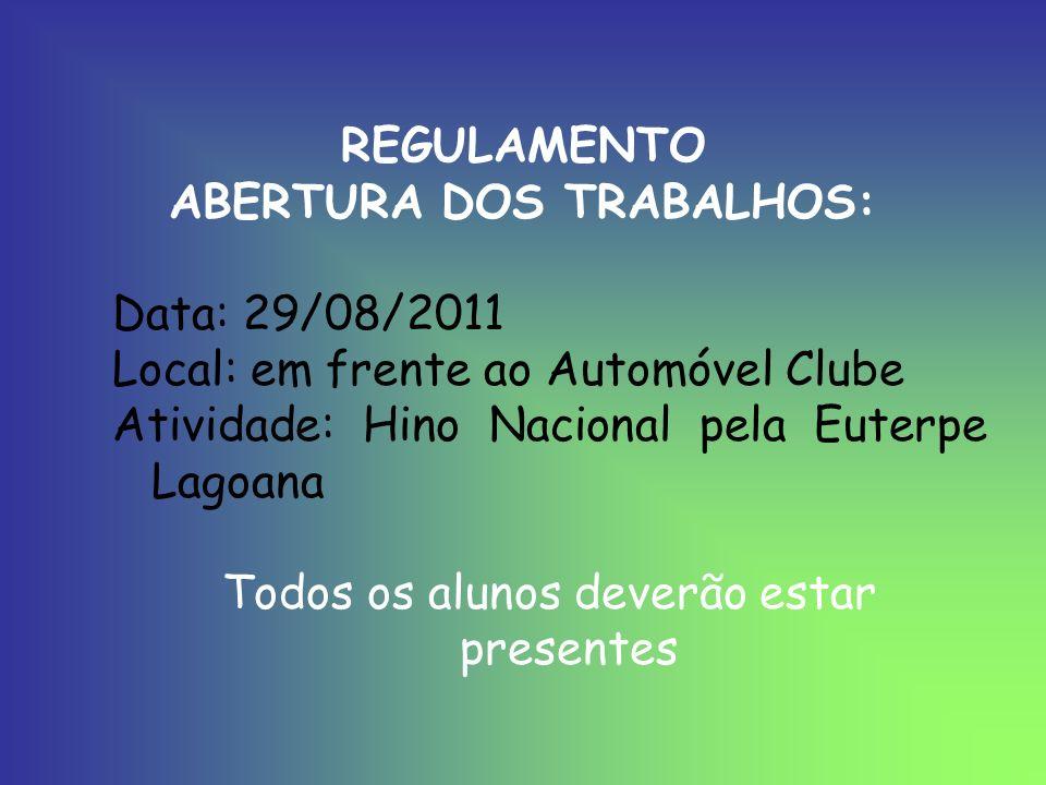 ABERTURA DOS TRABALHOS: