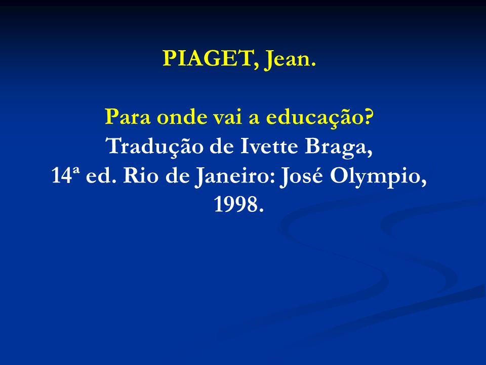 Para onde vai a educação Tradução de Ivette Braga,