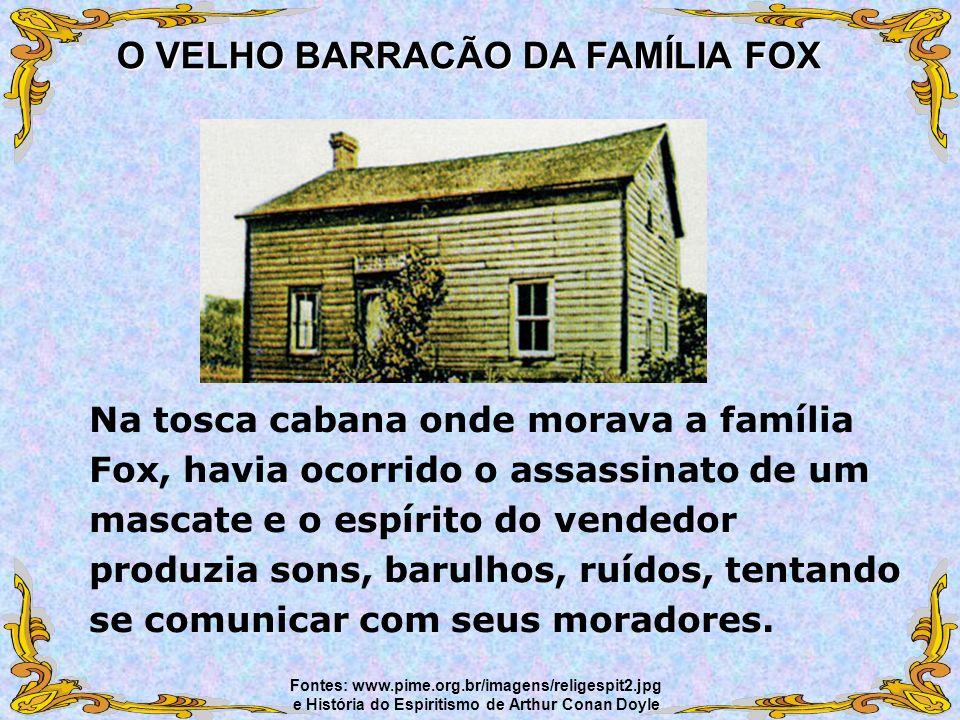 O VELHO BARRACÃO DA FAMÍLIA FOX