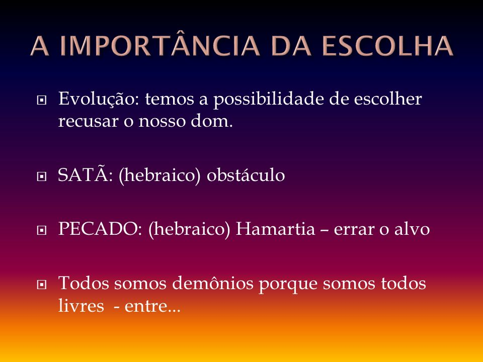 A IMPORTÂNCIA DA ESCOLHA