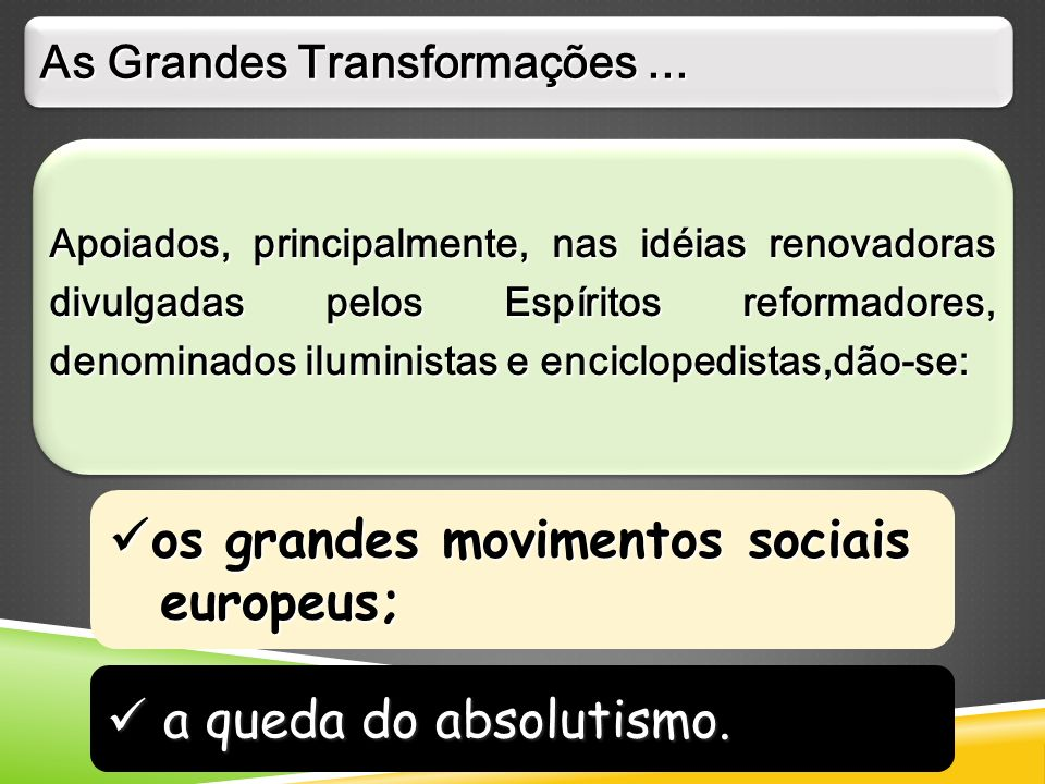  a queda do absolutismo. os grandes movimentos sociais europeus;