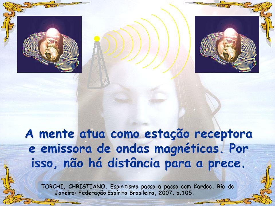 A mente atua como estação receptora e emissora de ondas magnéticas