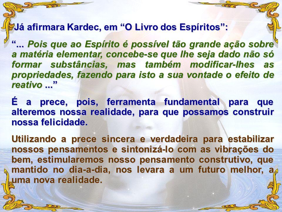 Já afirmara Kardec, em O Livro dos Espíritos :