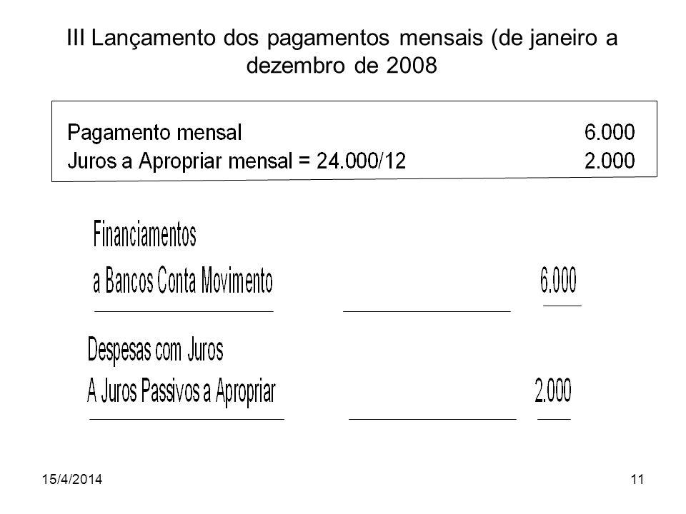 III Lançamento dos pagamentos mensais (de janeiro a dezembro de 2008