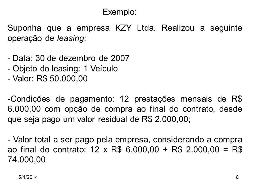 - Objeto do leasing: 1 Veículo - Valor: R$ 50.000,00