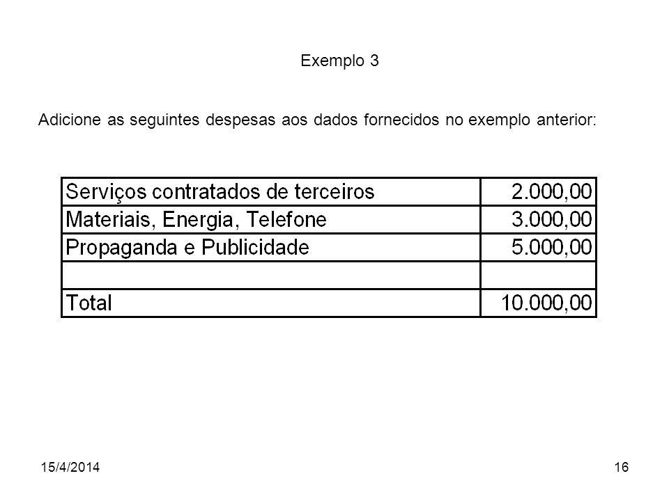 Exemplo 3 Adicione as seguintes despesas aos dados fornecidos no exemplo anterior: 26/03/2017