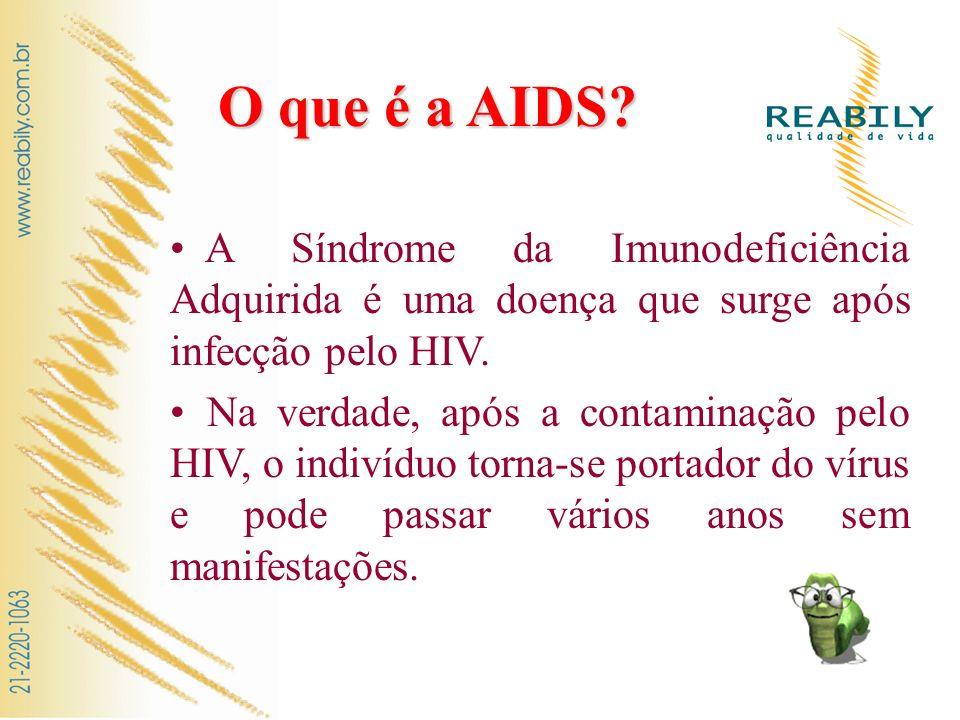 O que é a AIDS A Síndrome da Imunodeficiência Adquirida é uma doença que surge após infecção pelo HIV.