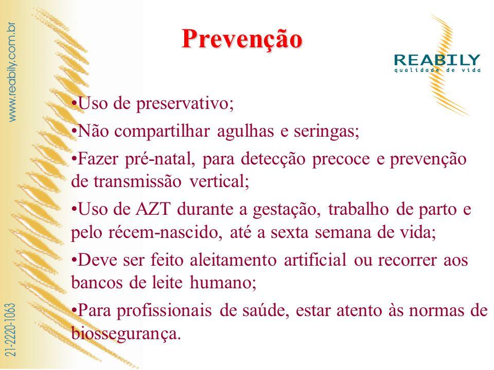 Prevenção Uso de preservativo; Não compartilhar agulhas e seringas;