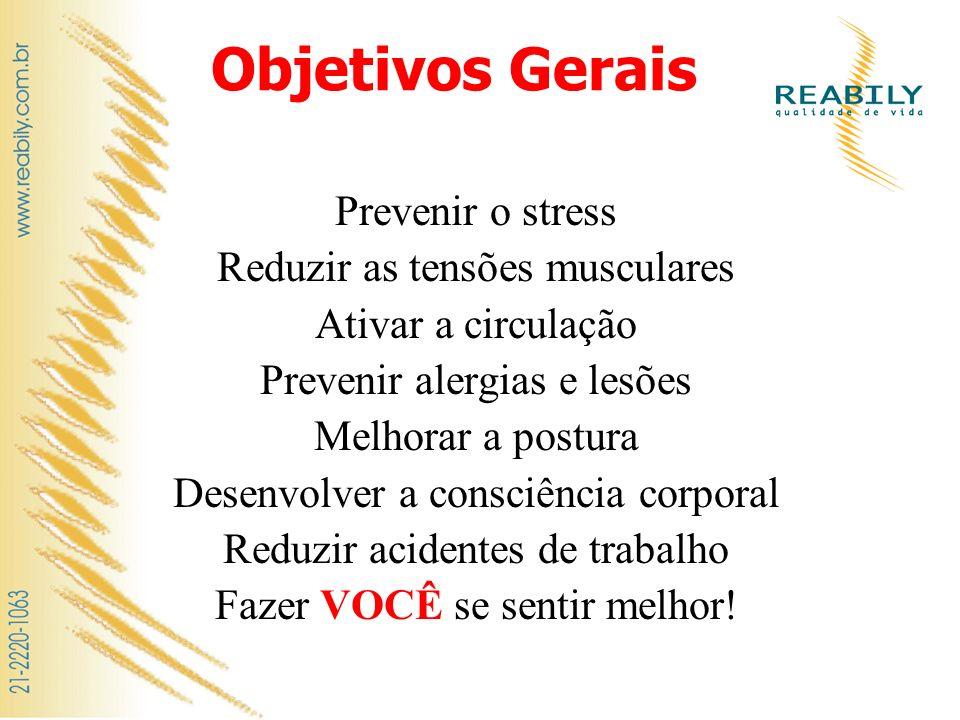 Objetivos Gerais Prevenir o stress Reduzir as tensões musculares
