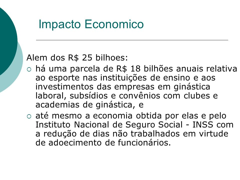 Impacto Economico Alem dos R$ 25 bilhoes: