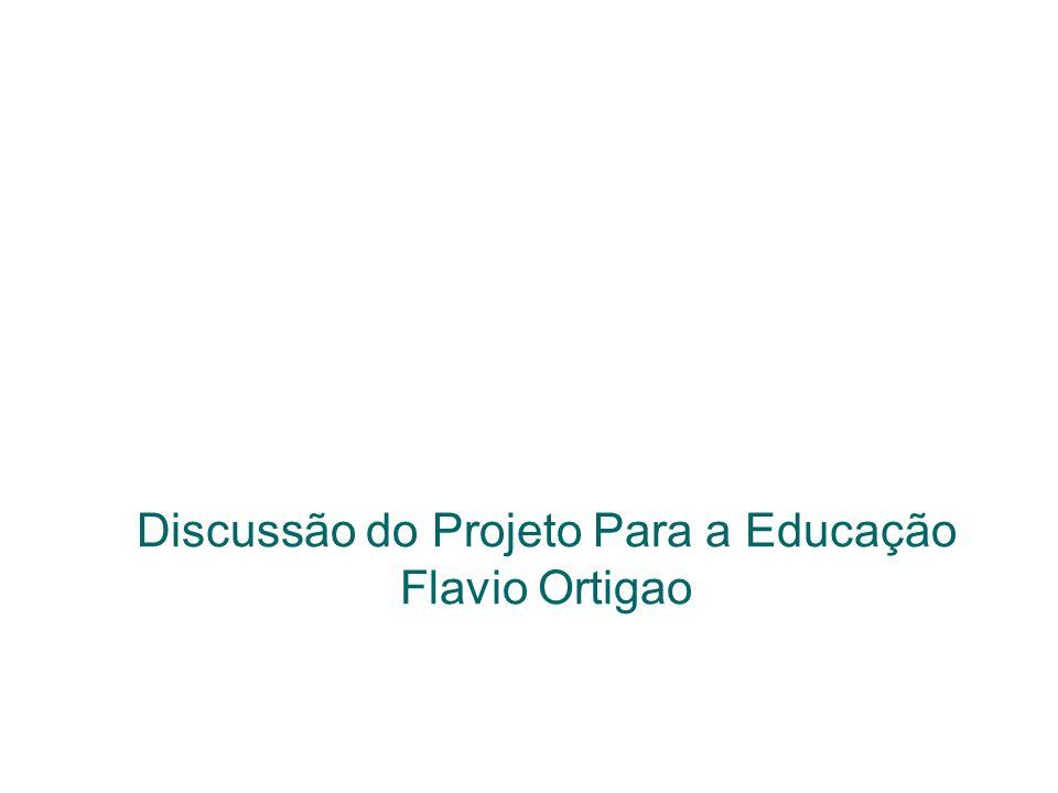 Discussão do Projeto Para a Educação Flavio Ortigao
