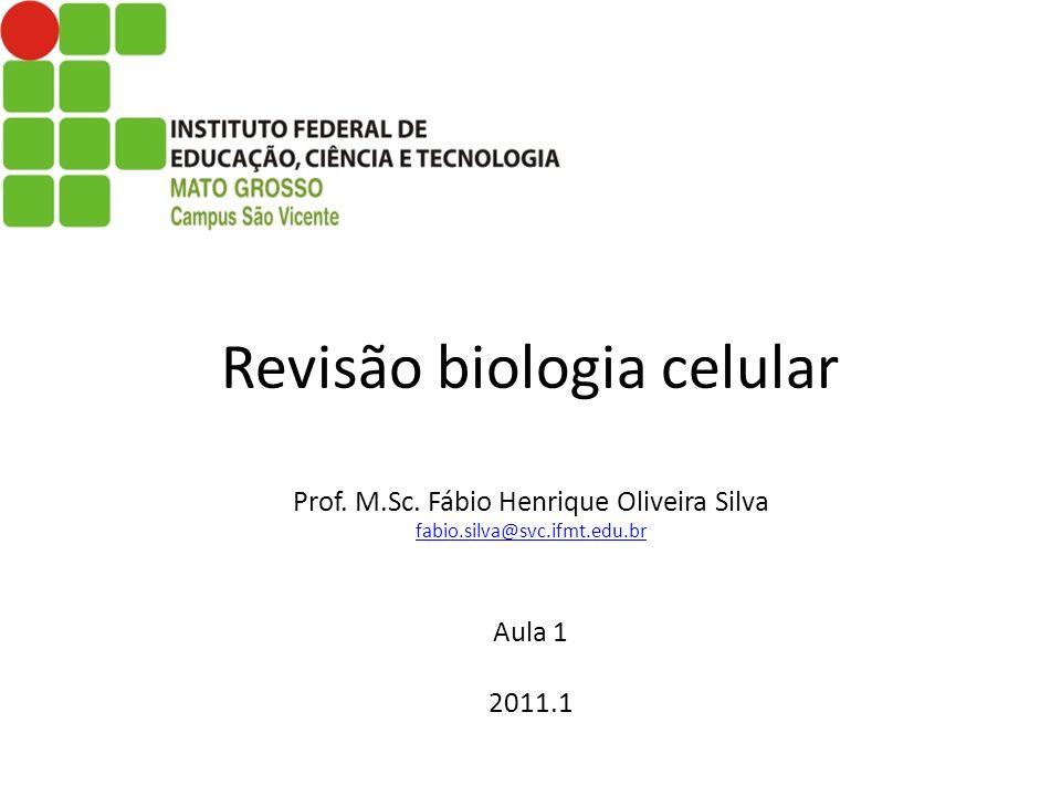 Revisão biologia celular Prof. M. Sc