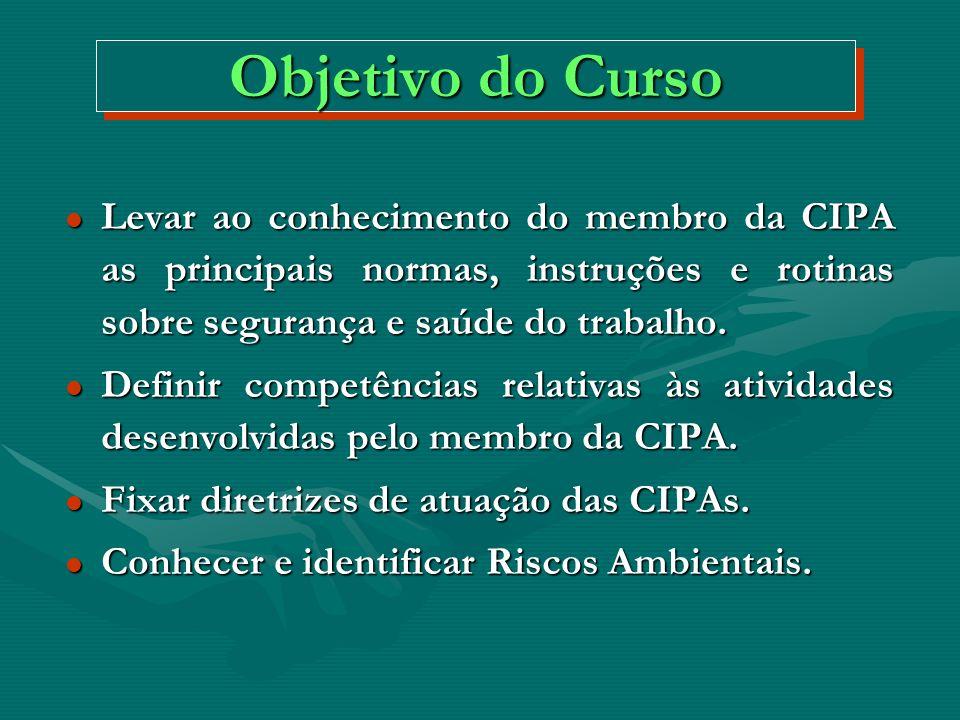 Objetivo do CursoLevar ao conhecimento do membro da CIPA as principais normas, instruções e rotinas sobre segurança e saúde do trabalho.