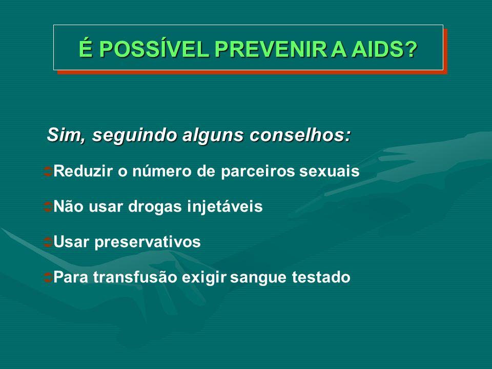 É POSSÍVEL PREVENIR A AIDS