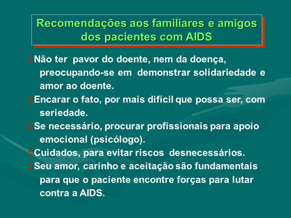 Recomendações aos familiares e amigos dos pacientes com AIDS
