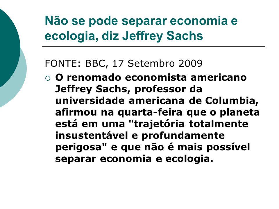 Não se pode separar economia e ecologia, diz Jeffrey Sachs