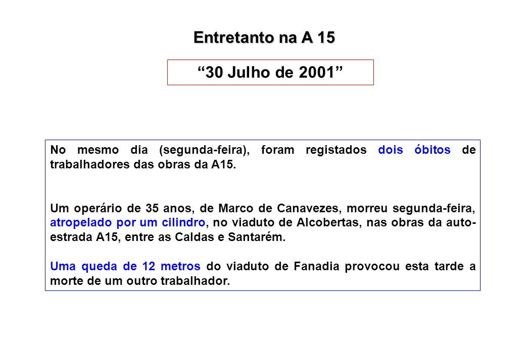 Entretanto na A 15 30 Julho de 2001