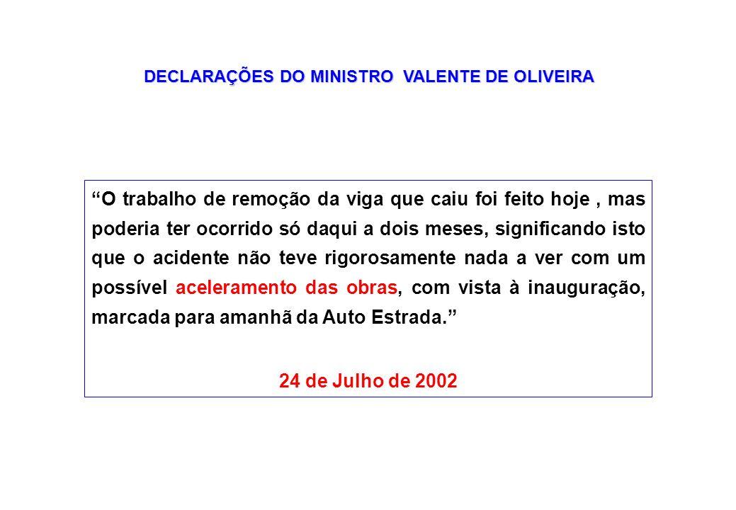 DECLARAÇÕES DO MINISTRO VALENTE DE OLIVEIRA