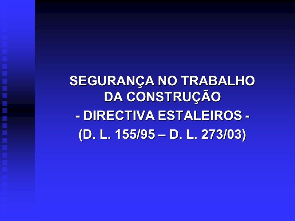 SEGURANÇA NO TRABALHO DA CONSTRUÇÃO - DIRECTIVA ESTALEIROS -