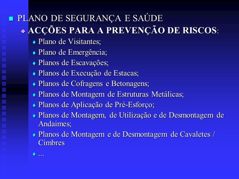PLANO DE SEGURANÇA E SAÚDE ACÇÕES PARA A PREVENÇÃO DE RISCOS: