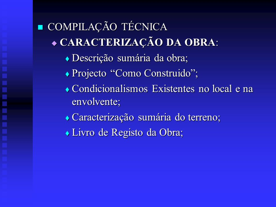 COMPILAÇÃO TÉCNICA CARACTERIZAÇÃO DA OBRA: Descrição sumária da obra; Projecto Como Construido ;