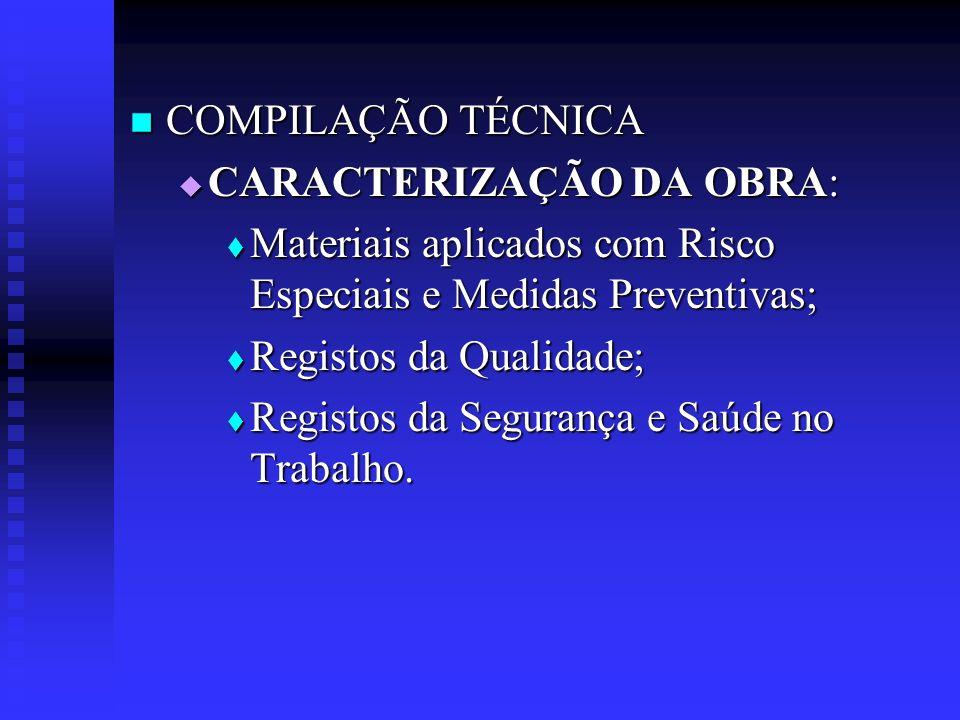 COMPILAÇÃO TÉCNICA CARACTERIZAÇÃO DA OBRA: Materiais aplicados com Risco Especiais e Medidas Preventivas;