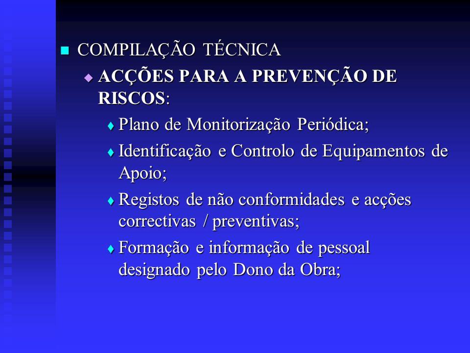 COMPILAÇÃO TÉCNICA ACÇÕES PARA A PREVENÇÃO DE RISCOS: Plano de Monitorização Periódica; Identificação e Controlo de Equipamentos de Apoio;