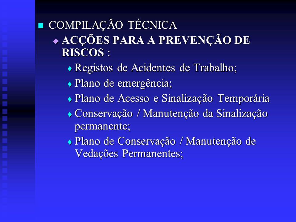 COMPILAÇÃO TÉCNICA ACÇÕES PARA A PREVENÇÃO DE RISCOS : Registos de Acidentes de Trabalho; Plano de emergência;