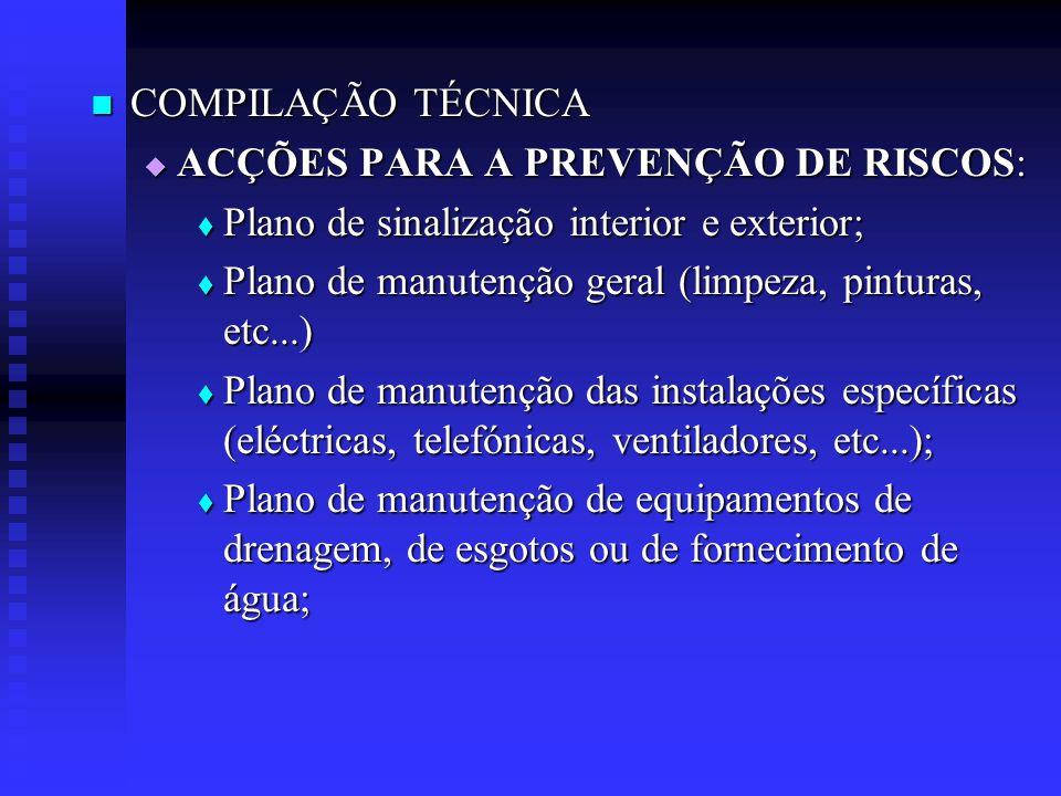 COMPILAÇÃO TÉCNICA ACÇÕES PARA A PREVENÇÃO DE RISCOS: Plano de sinalização interior e exterior;