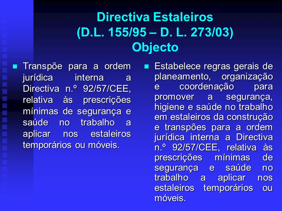 Directiva Estaleiros (D.L. 155/95 – D. L. 273/03) Objecto